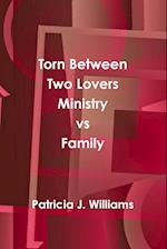 Torn Between Two Lovers Ministry vs Family af Patricia J. Williams