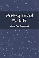 Writing Saved My Life af Mary Ann Sromoski