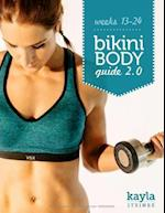 Bikini Body Guide 2.0 - Workouts and Training Plan - Week 13-24