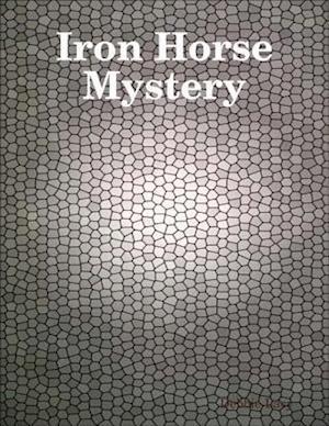 Iron Horse Mystery