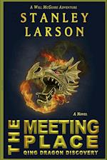 The Meeting Place - Qing Dragon Discovery af Stanley Larson