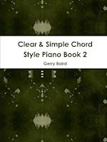 Clear & Simple Chord Style Piano Book 2