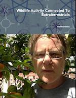 Wildlife Activity Connected To Extraterrestrials