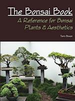 The Bonsai Book: A Reference for Bonsai Plants & Aesthetics