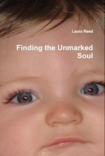 Finding the Unmarked Soul af Laura Reed