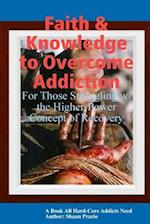 Faith & Knowledge to Overcome Addiction2
