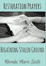 Restoration Prayers: Regaining Stolen Ground