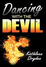 Dancing With The Devil: The Battle for the Soul of God's Children and the Life of a Christian Nation af Kathleen Dryden