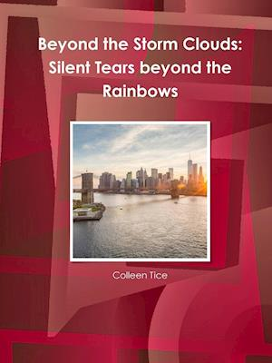 Beyond the Storm Clouds: Silent Tears beyond the Rainbows