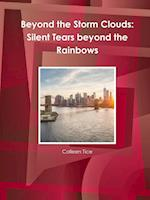 Beyond the Storm Clouds: Silent Tears beyond the Rainbows af Colleen Tice