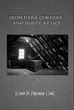 FROM DARK CORNERS AND DUSTY ATTICS af KENNETH NORMAN COOK