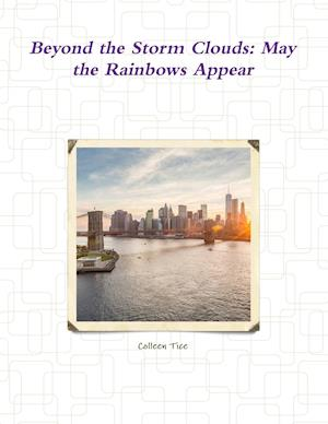 Beyond the Storm Clouds: May the Rainbows Appear