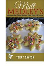 Mutt Medleysgourmet Pet Treat Recipes Your Dog Will Love