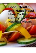 Food, Health, and Happiness af Melissa David Smith