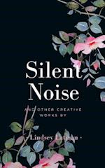 Silent Noise and Other Creative Works