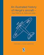An Illustrated History of Herge's Aircraft - From Tintin to Jo, Zette and Jocko af Richard Humberstone, Frank Griese