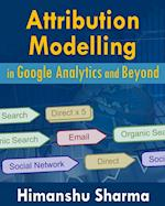 Attribution Modelling in Google Analytics and Beyond af Himanshu Sharma