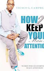 How 2 Keep Your Man's Attention New Edtion