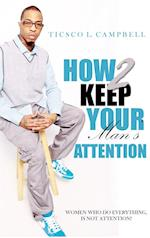 How 2 Keep a Man's Attention