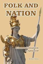 Folk and Nation - Ethnonationalism Explained