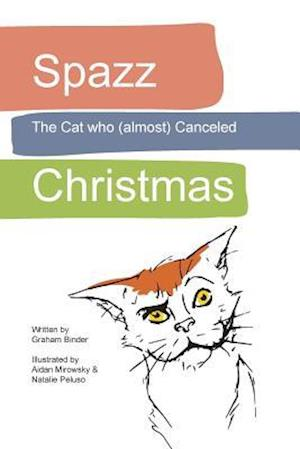 Spazz the Cat Who (Almost) Canceled Christmas