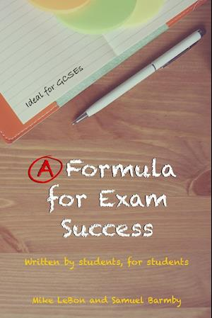 Bog, paperback A Formula for Exam Success af Mike Lebon, Samuel Barmby