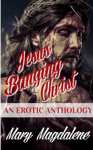 Bog, paperback Jesus Banging Christ af Mary Magdalene