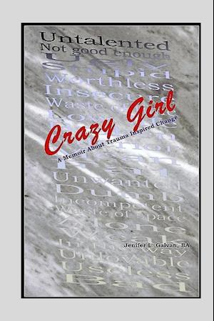 Bog, paperback Crazy Girl af Jenifer L. Galvan