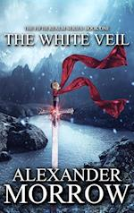 The White Veil af Alexander Morrow
