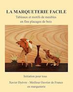 Marqueterie Facile-I-Initiation af Xavier Dyevre