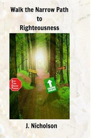 Bog, hardback Walk the Narrow Path to Righteousness af J. Nicholson