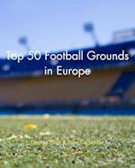 Top 50 Football Grounds in Europe