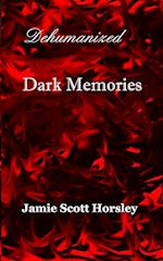 Dehumanized Dark Memories af Jamie Scott Horsley