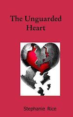 The Unguarded Heart af Stephanie Rice