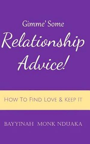 Gimme Some Relationship Advice!