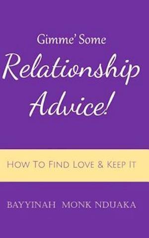 Bog, hardback Gimme Some Relationship Advice! af Bayyinah Monk-Nduaka