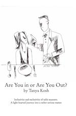 Are You in or Are You Out? Inclusivity and Exclusivity of Table Manners. af Tanya Kosh