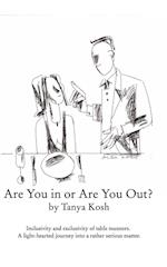 Are You in or Are You Out? Inclusivity and Exclusivity of Table Manners.