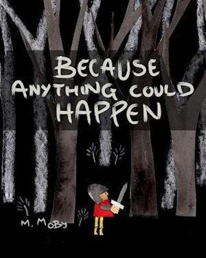Bog, paperback Because Anything Could Happen af M. Moby
