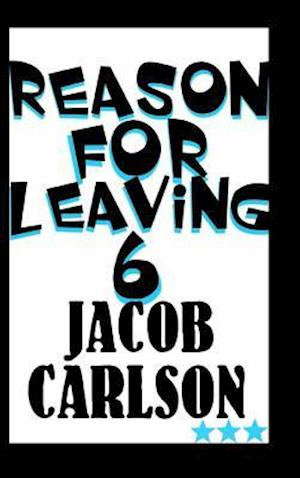 Bog, hardback Reason for Leaving 6 af Jacob Carlson