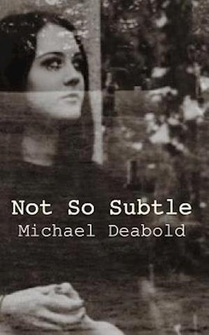 Bog, paperback Not So Subtle af Michael Deabold