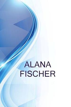 Alana Fischer, Personal Co-Active Coach and Comedian