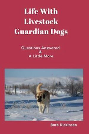 Bog, paperback Life with Livestock Guardian Dogs af Barb Dickinson
