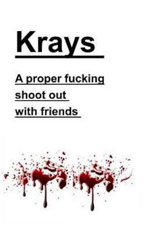 Bog, paperback Krays a Proper Fucking Shoot Out with Friends af Kray Publishers U. S.