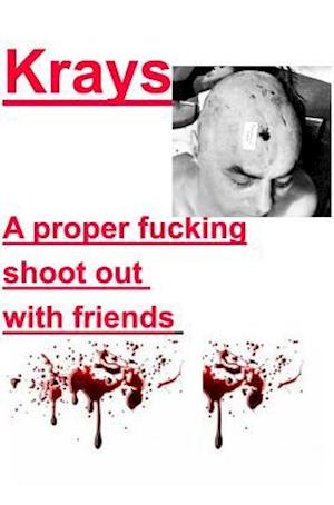 Bog, hardback Krays A proper fucking shoot out with friends af Kray Publishers U.S
