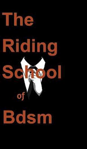 Bog, hardback The Riding School of Bdsm af Ghost Writer