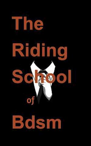 Bog, paperback The Riding School of Bdsm af Ghost Writer