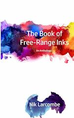 The Book of Free-Range Inks af Nik Larcombe