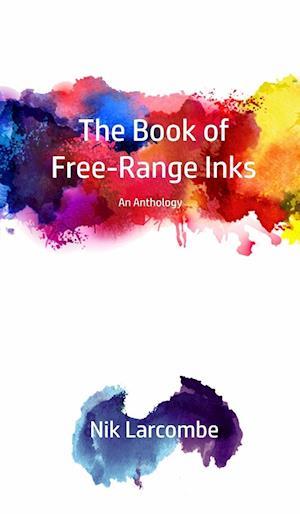 Bog, hardback The Book of Free-Range Inks af Nik Larcombe