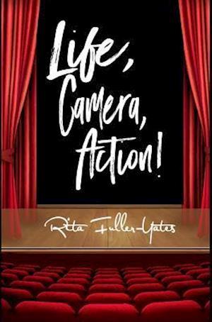 Bog, hardback Life, Camera, Action! af Rita Fuller-Yates